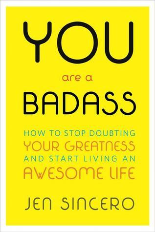 You Are a Badass How to Stop Doubting Your Greatness and Start Living an Awf the world