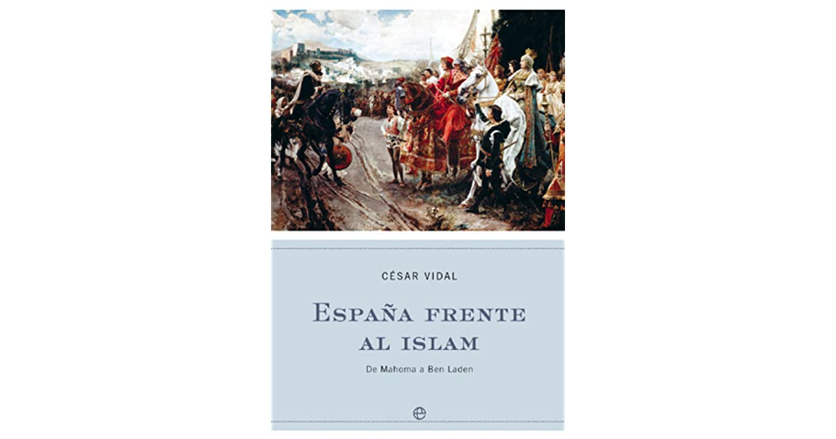 Espa 241 A Frente Al Islam By C 233 Sar Vidal border=