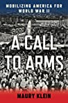 A Call to Arms: Mobilizing America for World War II ebook download free