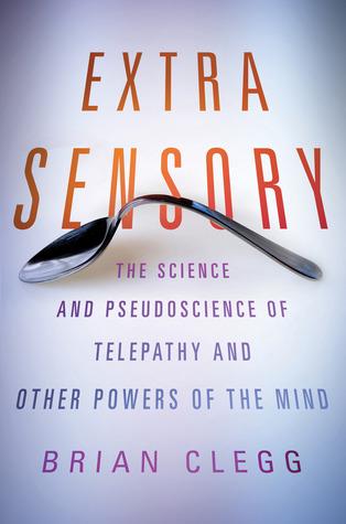 Extra Sensory by Brian Clegg