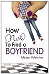 How (Not) to Find a Boyfriend