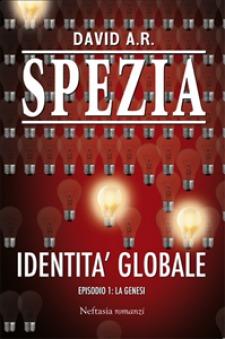 Identità Globale. Episodio 1: La Genesi
