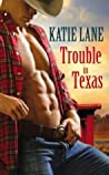 Trouble in Texas by Katie Lane