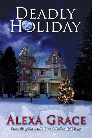 Deadly Holiday by Alexa Grace