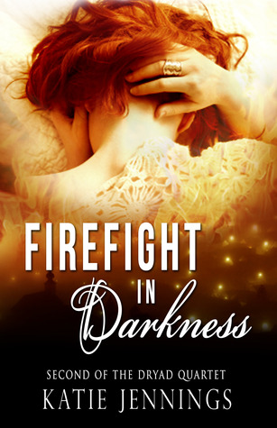Firefight in Darkness (Dryad Quartet #2)