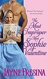 The Most Improper Miss Sophie Valentine (Sydney Dovedale, #1)
