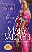 A Counterfeit Betrothal/The Notorious Rake