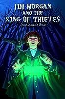 Jim Morgan and the King of Thieves (Jim Morgan, #1)