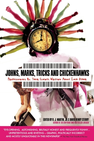 Johns, Marks, Tricks, and Chickenhawks: Professionals and Their Clients Writing about Each Other