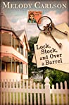 Lock, Stock, and Over a Barrel by Melody Carlson
