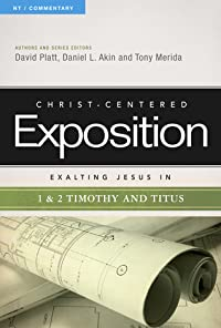 Exalting Jesus in 1 & 2 Timothy and Titus