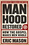 Manhood Restored:...