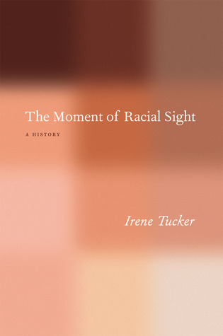 The Moment of Racial Sight- A History