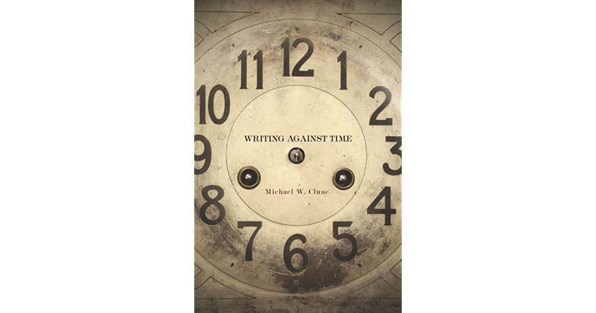 Writing Against Time