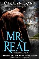 Mr. Real (Code of Shadows, #1)