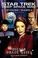 Dieser graue Geist (Mission Gamma, #2) (Star Trek Deep Space Nine, #8.06)