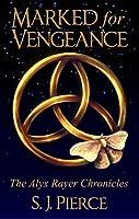 Marked for Vengeance (Alyx Rayer Chronicles, #1)