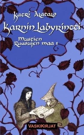 Karnin labyrintti (Mustien ruusujen maa, #1)