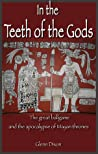 In the Teeth of the Gods: the great ballgame and the apocalypse of Mayan thrones