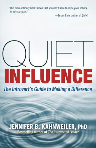 Quiet Influence: The Introvert's Guide to Making a Difference cover