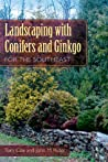 Landscaping with Conifers and Ginkgo for the Southeast