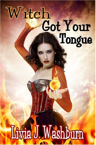 Witch Got Your Tongue (A Tongue-Tied Witch, #1)