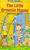 The Little Brownie House: And Other Stories