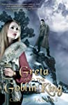 Greta and the Goblin King (Mylena Chronicles, #1)