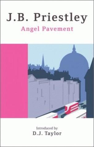 Angel Pavement by J.B. Priestley