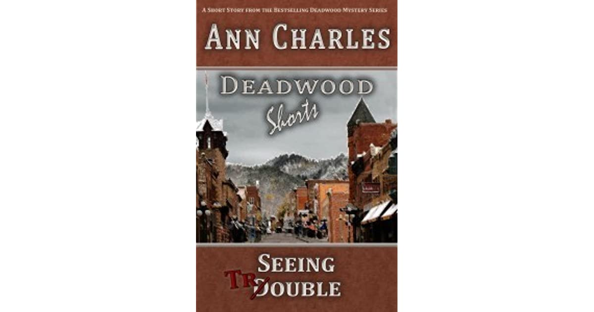 Seeing Trouble Deadwood 25 By Ann Charles