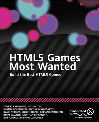 HTML5 Games Most Wanted Build the Best HTML5 Games