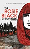 Dark Star (The Rosie Black Chronicles, # 3)