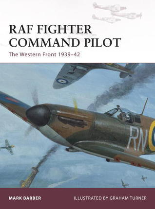 RAF Fighter Command Pilot The Western Front 1939-1942 (Osprey Warrior 164)