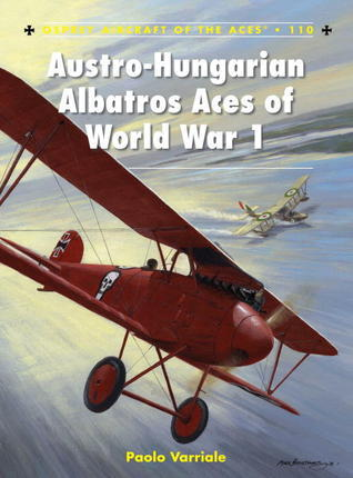 Austro-Hungarian Albatros Aces of World War I (Osprey Aircraft of the Aces 110)