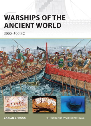 Warships of the Ancient World 3000-500 BC (Osprey New Vanguard 196)