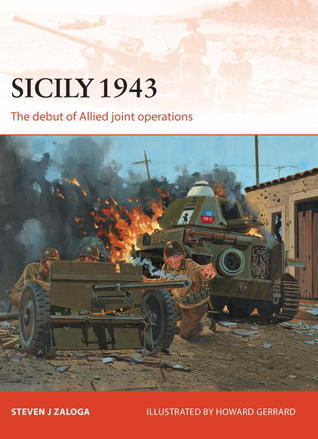 Sicily 1943  The Debut of Allied Joint Operations (Osprey Campaign 251)