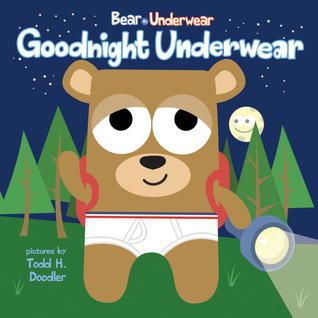 Bear in Underwear: Goodnight Underwear
