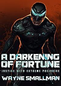 A Darkening of Fortune