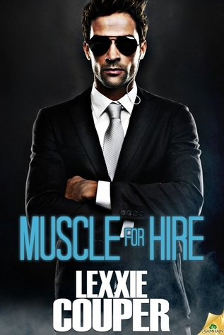 Muscle For Hire by Lexxie Couper