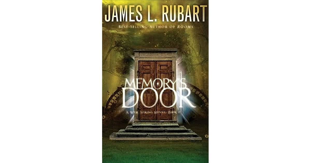 Read Memorys Door A Well Spring Novel 2 By James L Rubart