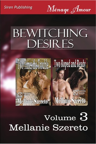 Two from the Triangle [Bewitching Desires 7] (Siren Publishing Menage Amour)