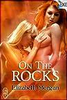 On The Rocks by Elizabeth Morgan