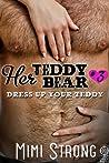 Dress Up Your Teddy (Her Teddy Bear, #3)