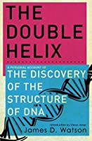 The Double Helix: The Discovery Of The Structure Of DNA