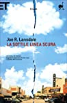 La sottile linea scura by Joe R. Lansdale
