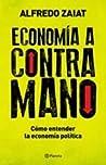 Economía a contramano by Alfredo Zaiat