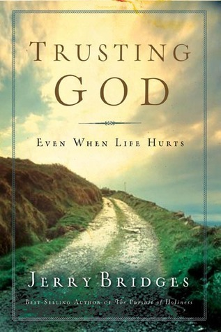 Trusting God  Even When Life Hu - Jerry Bridges
