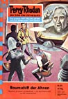 Perry Rhodan 81: Raumschiff der Ahnen (Perry Rhodan - Heftromane, #81)