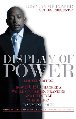Display of Power- How FUBU Changed a World of Fashion, Branding and Lifestyle