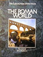 The Roman World (The Cultural Atlas of the World)
